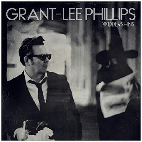 YEP ROC RECORDS Grant-Lee Phillips - Widdershins