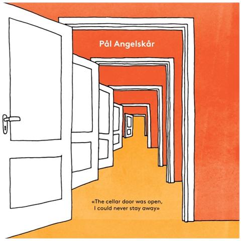 VOICES OF WONDER Pal Angelskar - The Cellar Door Was Open, I Could Never Stay Away