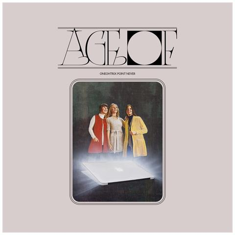 WARP RECORDS Oneohtrix Point Never - Age Of - Disponibile dal 01/06/2018