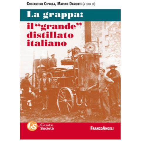 La Grappa: Il «grande» Distillato Italiano