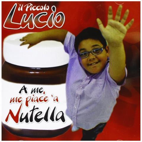 ZEUS RECORD Piccolo Lucio (Il) - A Me, Me Piace A Nutella