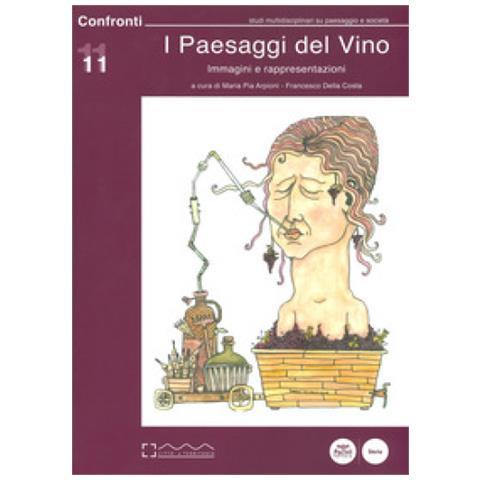 I Paesaggi Del Vino. Immagini E Rappresentazioni
