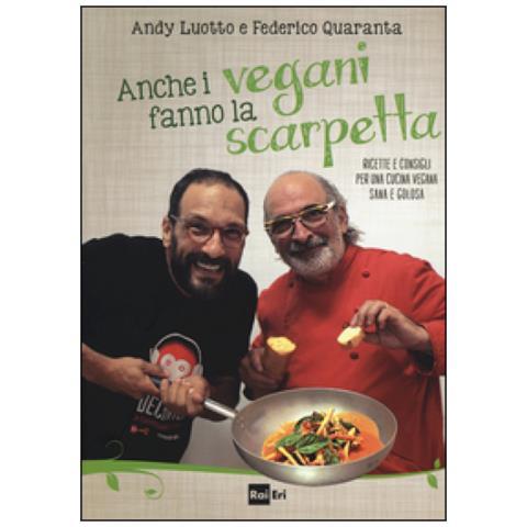 Andy Luotto, Federico Quaranta - Anche I Vegani Fanno La Scarpetta.