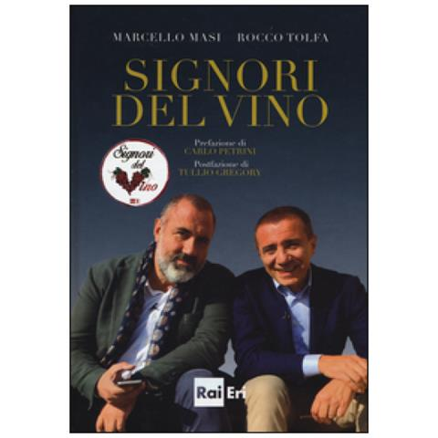 Marcello Masi, Rocco Tolfa - Signori Del Vino