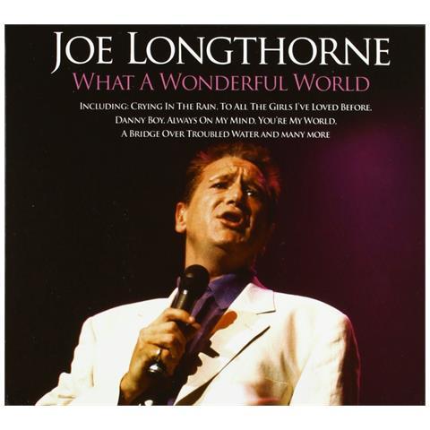XTRA Joe Longthorne - What A Woderful World