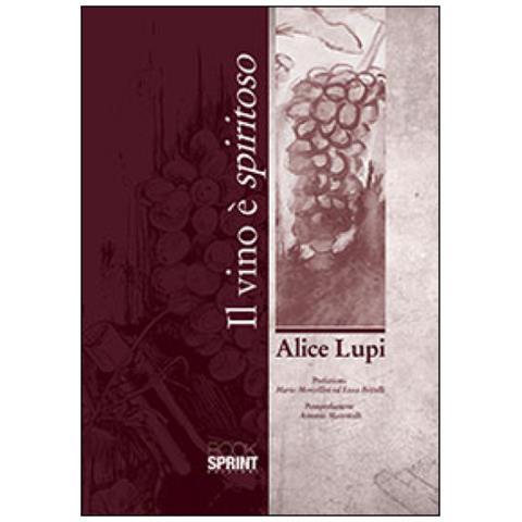 Alice Lupi - Il Vino È Spiritoso