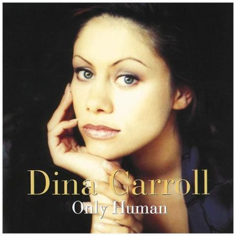 UNIVERSAL Dina Carroll - Only Human