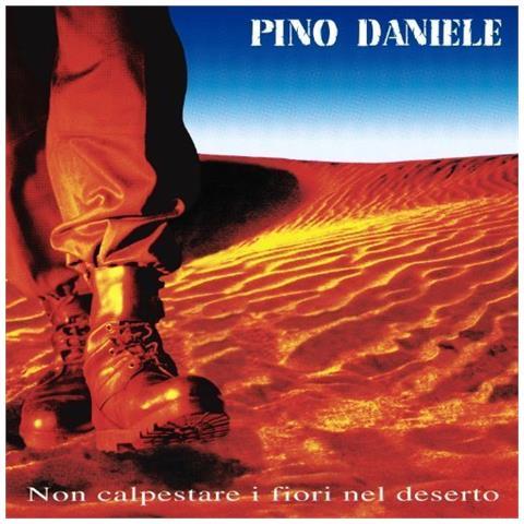 WARNER MUSIC Pino Daniele - Non Calpestare I Fiori Nel Deserto - Disponibile dal 25/05/2018