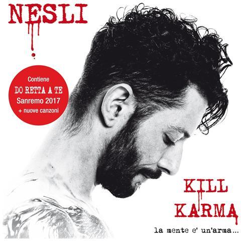 UNIVERSAL Nesli - Kill Karma La Mente E' Un'Arma