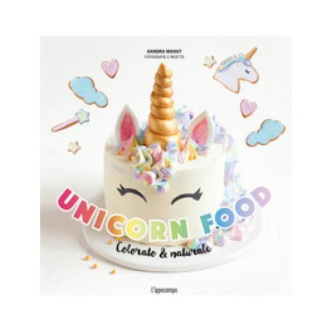 Sandra Mahut - Unicorn Food. Colorato & Naturale