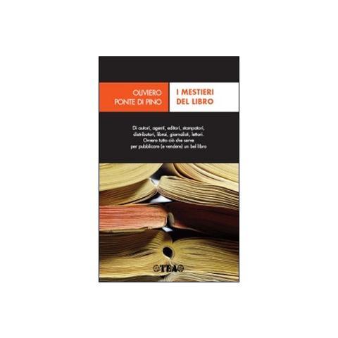 Oliviero Ponte di Pino I mestieri del libro. Dall'autore al lettore I
